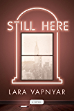 Still Here: A Novel