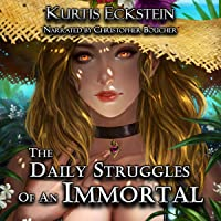 The Daily Struggles of an Immortal: A Superhero Adventure: Immortal Supers, Book 1