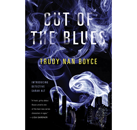 Out Of The Blues A Detective Sarah Alt Novel Book 1 Kindle Edition By Boyce Trudy Nan Mystery Thriller Suspense Kindle Ebooks Amazon Com