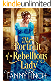 The Portrait of a Rebellious Lady: A Clean & Sweet Regency Historical Romance (The Merchant's Daughters Book 3)
