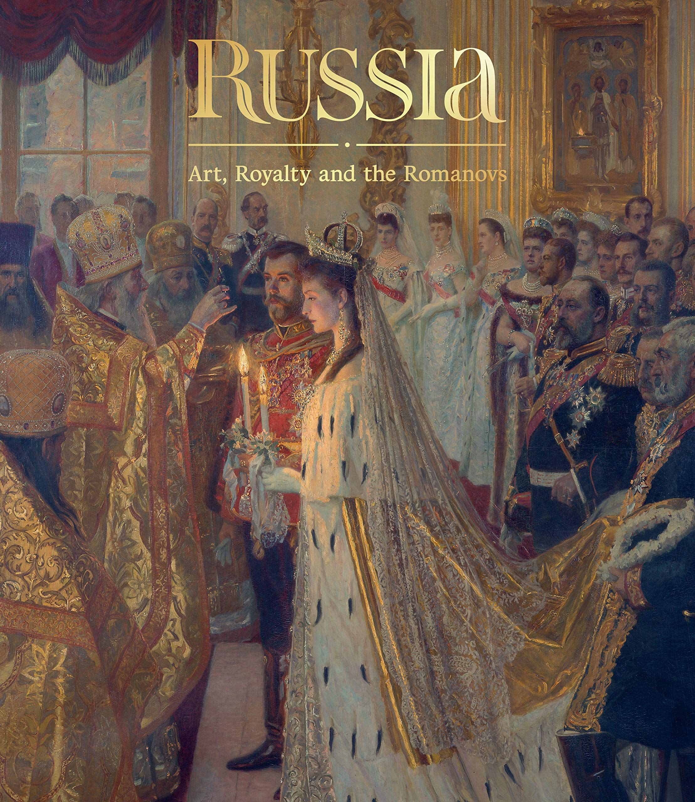 Russia: Art, Royalty and the Romanovs by Royal Collection Trust