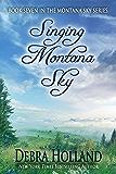 Singing Montana Sky: Book Seven in the Montana Sky Series