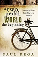 A Two Pedal World: The Beginning (Book 2)