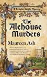 The Alehouse Murders: A Templar Knight Mystery
