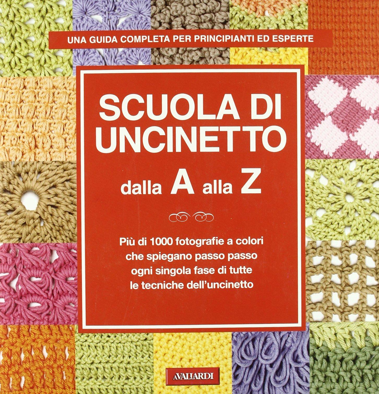 Amazonit Scuola Di Uncinetto Dalla A Alla Z S Benzi Libri