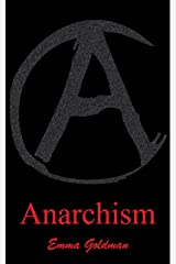 Anarchism and other essays (Illustrated) Kindle Edition