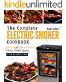 Electric Smoker Cookbook: The Complete Electric Smoker Cookbook - Delicious and Mouthwatering Electric Smoker Recipes For Beginners