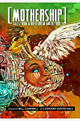 Mothership: Tales from Afrofuturism and Beyond Kindle Edition