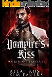 Vampire's Kiss (Mafia Monsters Series Book 1)