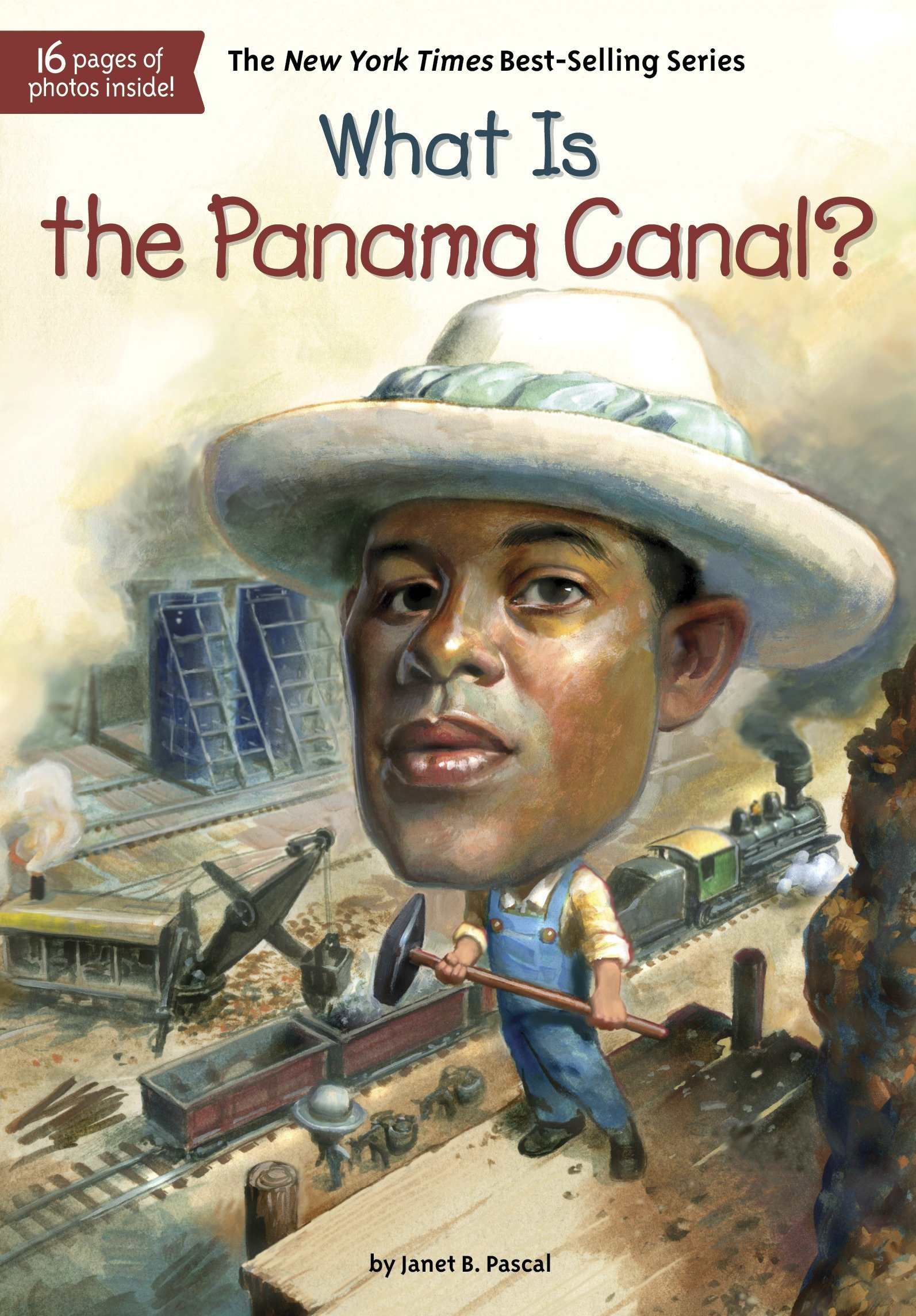What Is the Panama Canal? (What Was?) Paperback – July 17, 2014 Janet B. Pascal Who HQ Tim Foley Penguin Workshop