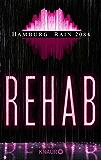 Hamburg Rain 2084. Rehab: Dystopie