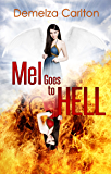 Mel Goes to Hell (Mel Goes to Hell Series Book 3) (English Edition)