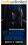 My Masters' Nightmare Season 1, Episodes 11 - 15 (The My Masters' Nightmare Collection Book 3) (English Edition)