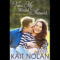 Turn My World Around: A Small Town Southern Romance (Wishful Romance Book 6)