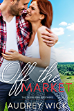 Off the Market (The Texas BBQ Brothers Book 2)