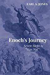 "Enoch's Journey: Seven Steps to ""Was Not"" Kindle Edition"