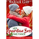 Her Guardian Boss Fake Fiancé: Christmas Romance Series (The Sweet, Romantic Comedy Collection)