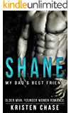 Romance: Shane: My Dad's Best Friend: (Older Man Younger Woman Romance) (Bad Boy Alphas Short Stories)