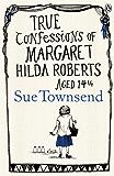 True Confessions of Margaret Hilda Roberts Aged 14 ¼