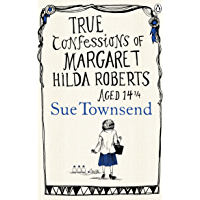 True Confessions of Margaret Hilda Roberts Aged 14 ¼