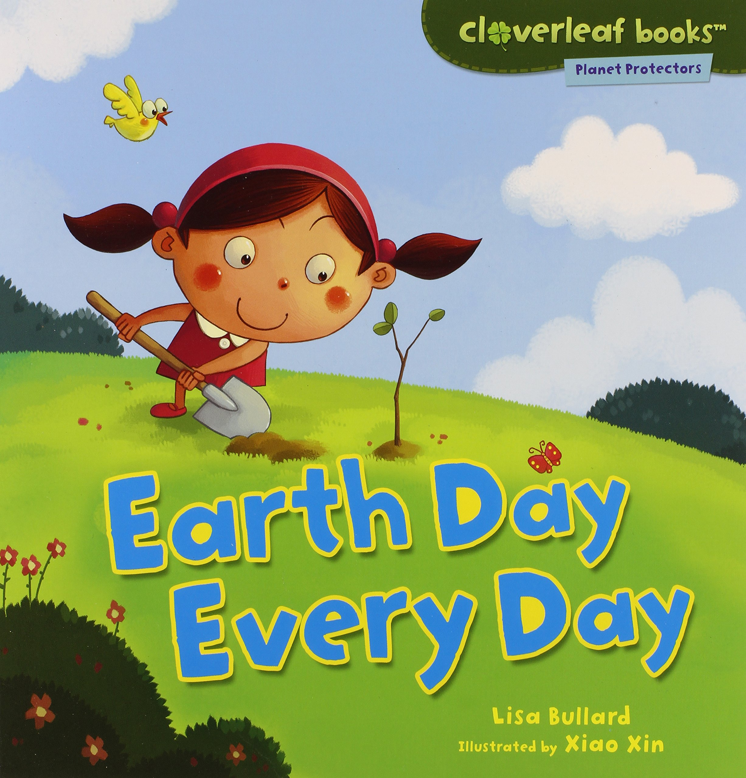 Earth day every day cloverleaf books planet protectors lisa earth day every day cloverleaf books planet protectors lisa bullard xin zheng 9780761385127 amazon books yelopaper Choice Image