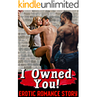 I Owned You! Erotic Romance Story