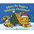 Where Do Diggers Celebrate Christmas? (Where Do...Series)