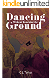 Dancing Without Touching the Ground