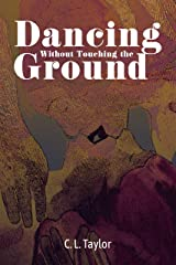 Dancing Without Touching the Ground Kindle Edition