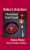 Baba's Kitchen: Ukrainian Soul Food With Stories From the Village (English Edition)