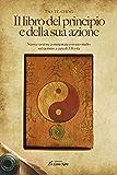 Tao-tê-ching - Il libro del principio e della sua azione: Nuova versione commentata con uno studio sul taoismo a cura di J. Evola (La Luna Nera)