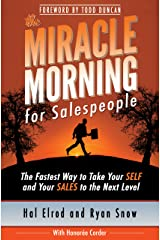 The Miracle Morning for Salespeople: The Fastest Way to Take Your SELF and Your SALES to the Next Level Kindle Edition