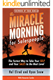 The Miracle Morning for Salespeople: The Fastest Way to Take Your SELF and Your SALES to the Next Level (English Edition)