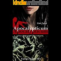Apocalypticum: Das Neueste Testament