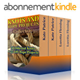 Knots and Rope Projects Collection: 56 Different Knots + 25 DIY Rope Projects: (Knot Tying, Rope Knots) (English Edition)