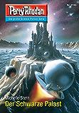 "Perry Rhodan 2743: Der Schwarze Palast (Heftroman): Perry Rhodan-Zyklus ""Das Atopische Tribunal"" (Perry Rhodan-Die Gröβte Science- Fiction- Serie)"