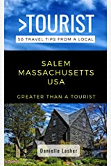 Greater Than a Tourist- Salem Massachusetts USA: 50 Travel Tips from a Local (Greater Than a Tourist Massachusetts) Kindle Edition