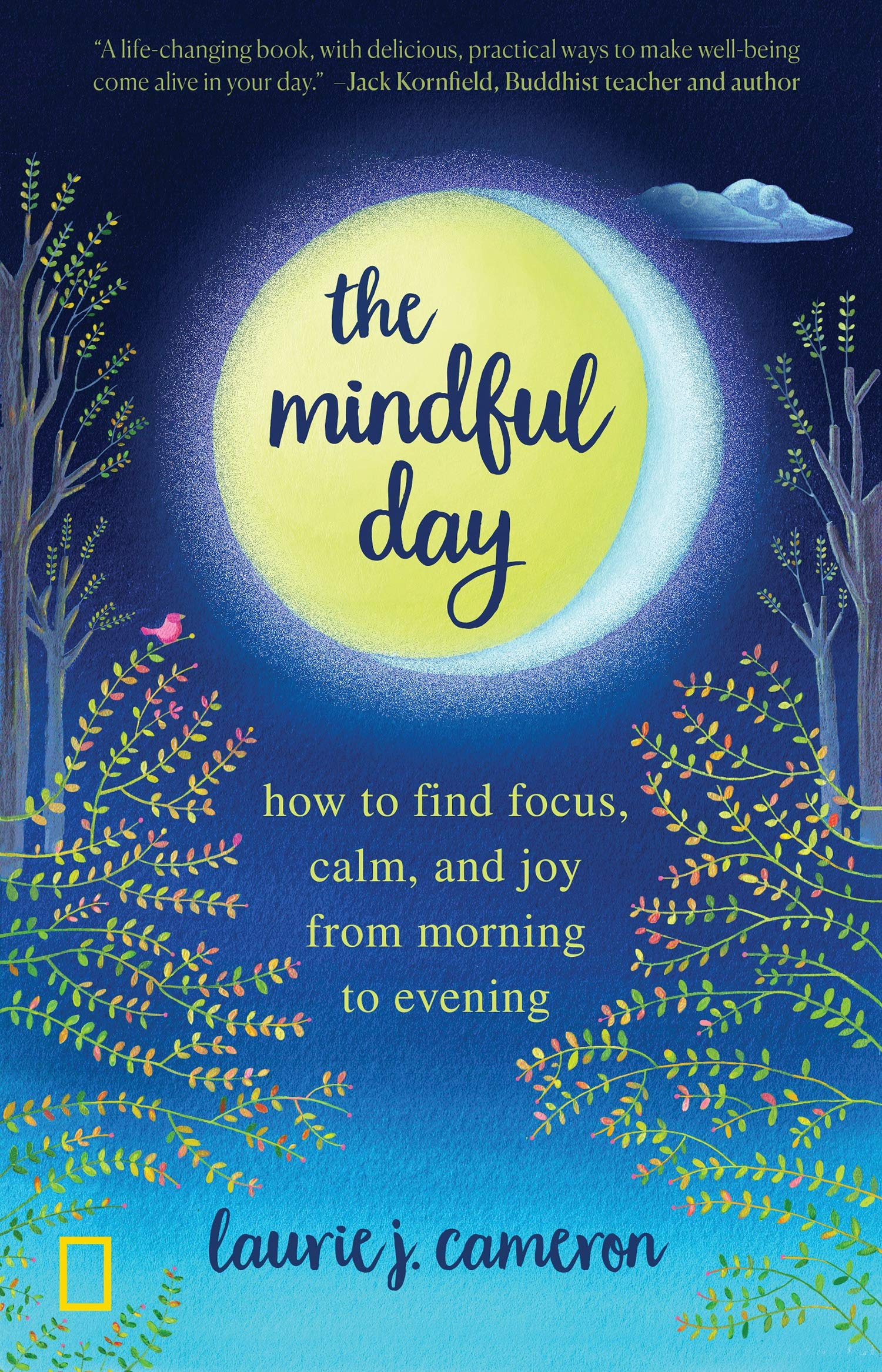 The Mindful Day: How to Find Focus, Calm, and Joy From Morning to Evening