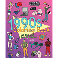 The 1990s Coloring Book: All That and a Box of Crayons (Psych! Crayons