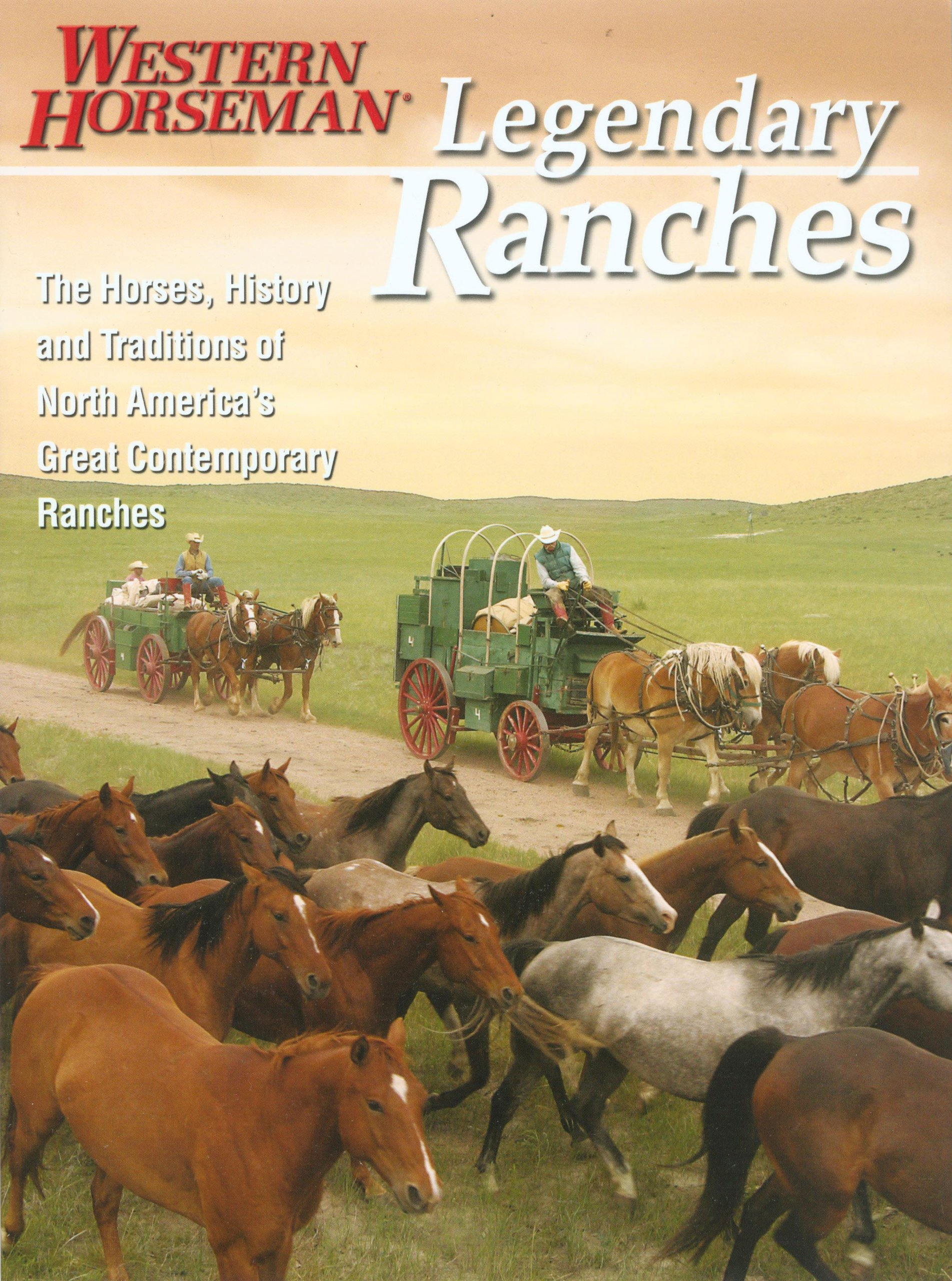 legendary ranches the horses history and traditions of north