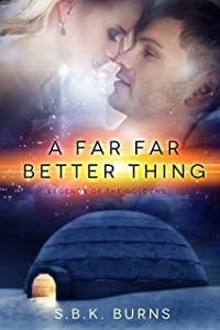 A Far Far Better Thing (Legends of the Goldens Book 1)