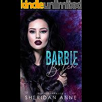 Barbie B*tch: A Dark High School Bully Romance (Rejects Paradise Book 3)