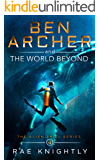Ben Archer and the World Beyond (The Alien Skill Series, Book 4): Sci-Fi Adventure for Teens