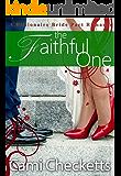 The Faithful One (Cami's Billionaire Bride Pact Romance Book 5)