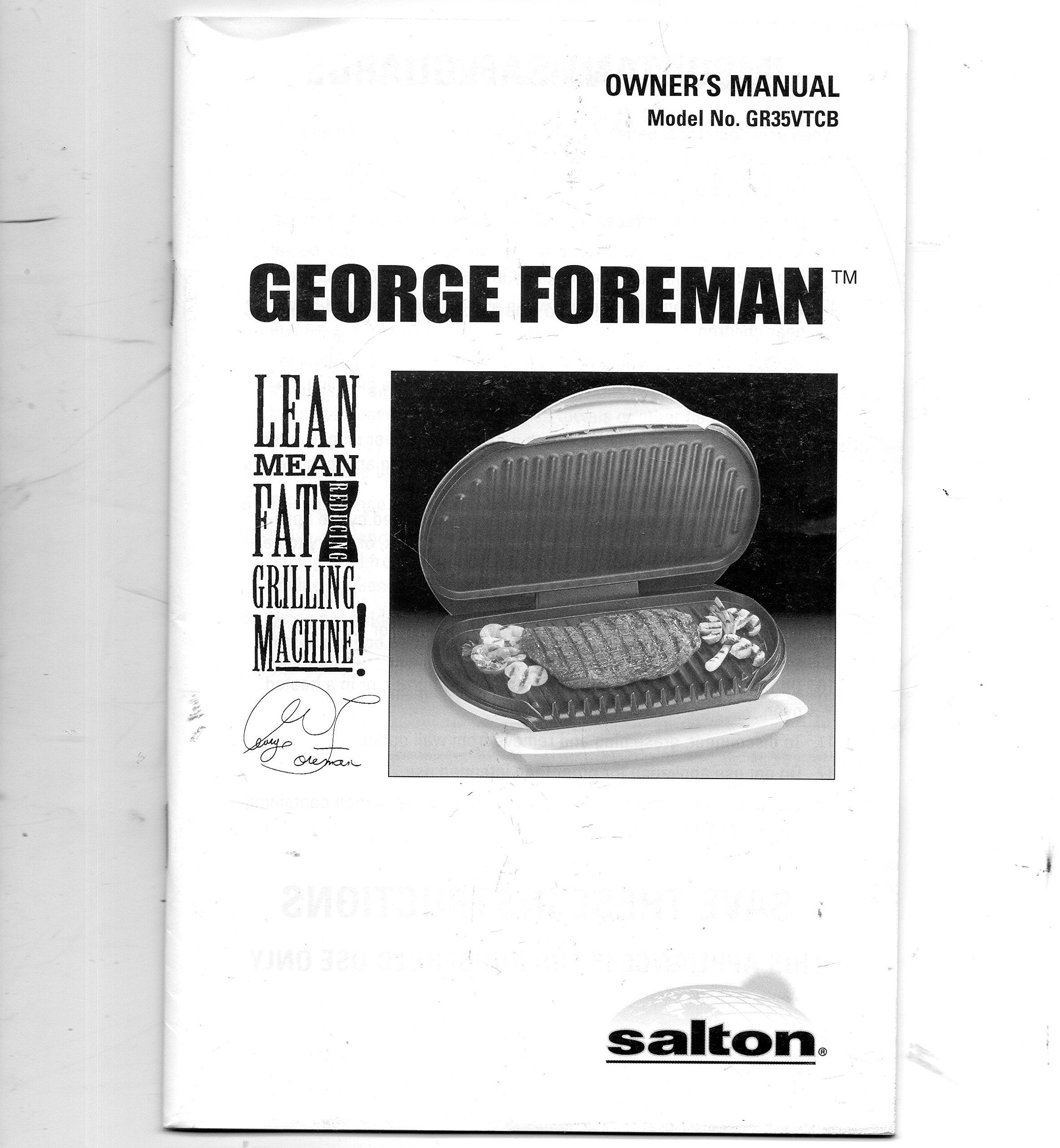 Owner's Manual Model No. GR35VTCB George Foreman, Lean, Mean, Fat Grilling  Machine: Salton, George Foreman: Amazon.com: Books