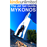 The Jet Set Travel Guide to Mykonos, Greece 2013