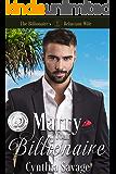 Marry Your Billionaire: A Cinderella Romance (The Billionaire's Reluctant Bride Book 1)