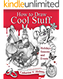 How to Draw Cool Stuff: Holidays, Seasons and Events (English Edition)