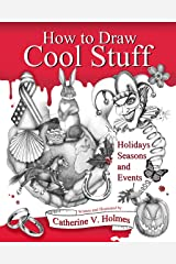 How to Draw Cool Stuff: Holidays, Seasons and Events Kindle Edition