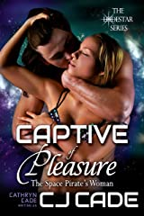 Captive of Pleasure; the Space Pirate's Woman (The LodeStar Series Book 3) Kindle Edition